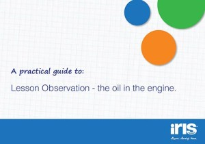 Guide to lesson observation IRIS Connect Powerful lesson observations
